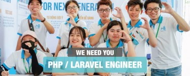 ? GOOD OPPORTUNITY FOR PHP / LARAVEL ENGINEER IN HO CHI MINH CITY ?